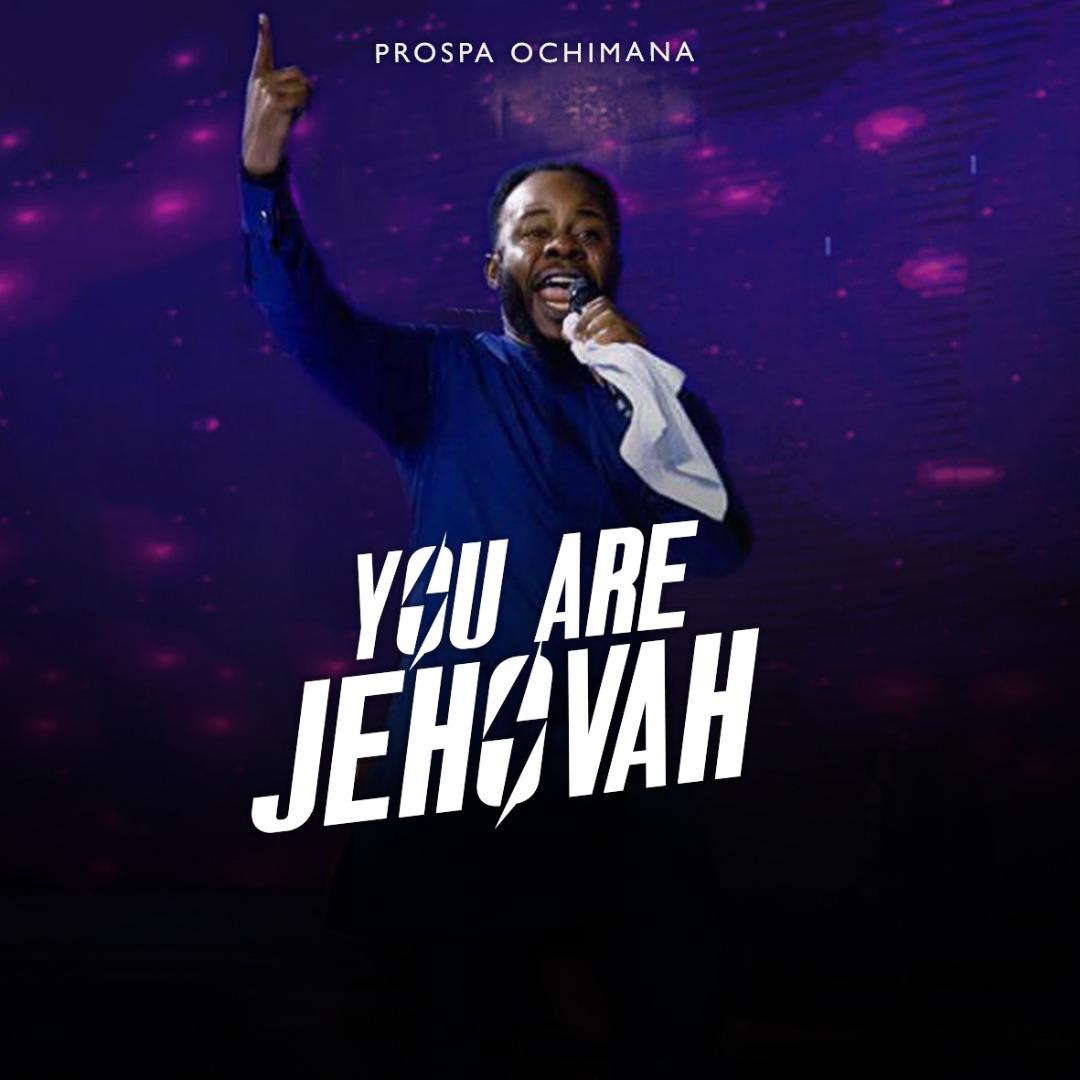 "You are Jehovah – Prospa (""Ekwueme"" crooner) Mp3 and Lyrics Download."
