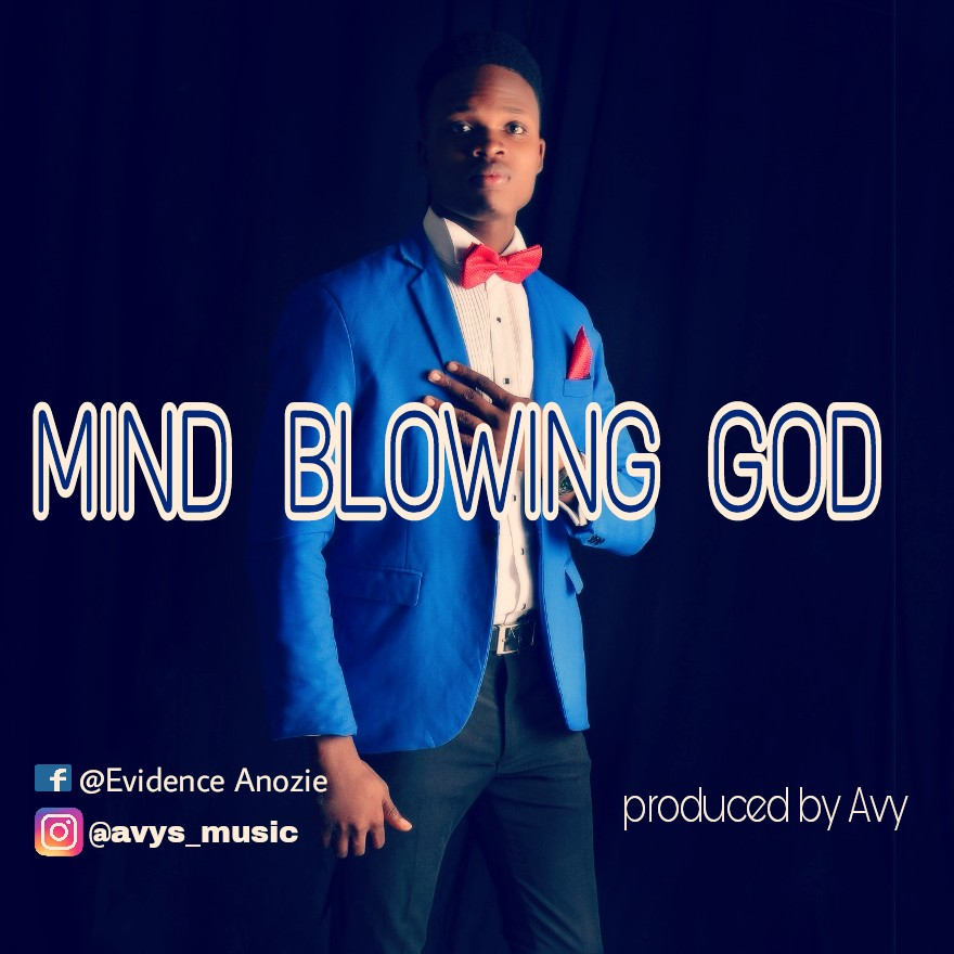 Mind Blowing God – Avy  (Video and Audio free download)