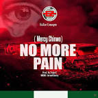No more pain by Mercy Chinwo (Video + lyrics + Mp3 download)