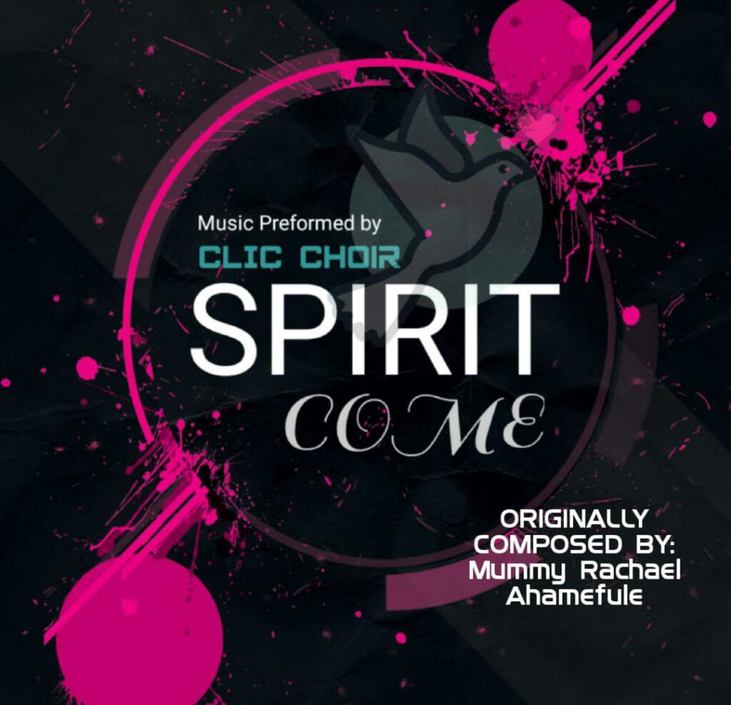 Spirit Come – Clic choir (mp3 download)