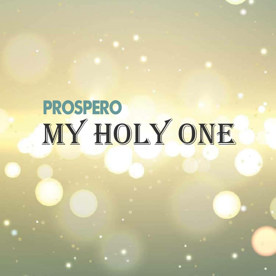 MY HOLY ONE- Prospero