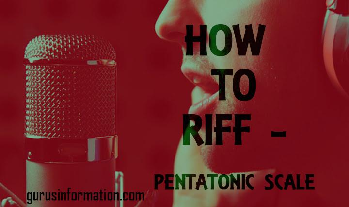 How To Riff – Pentatonic Scale